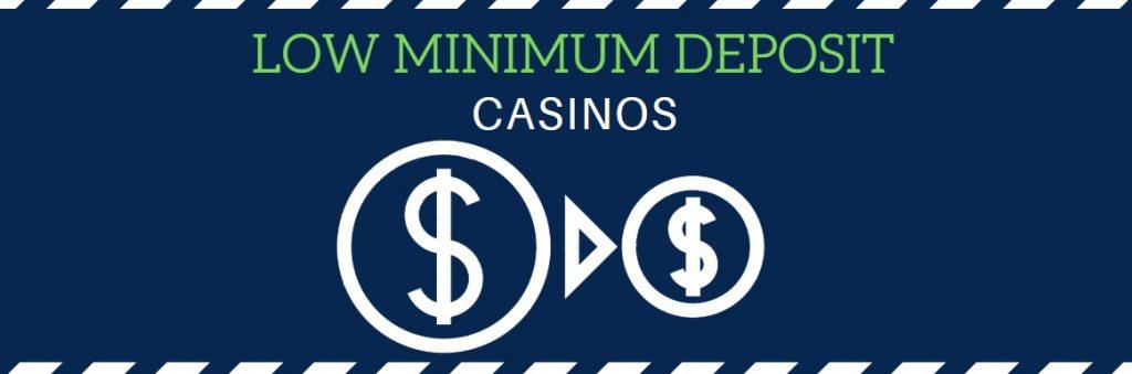 actual low minimum deposit casinos