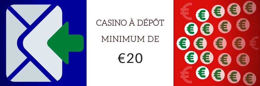 CASINO A DEPOT MINIMUM 20 EURO