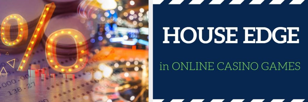 house edge in online casino games