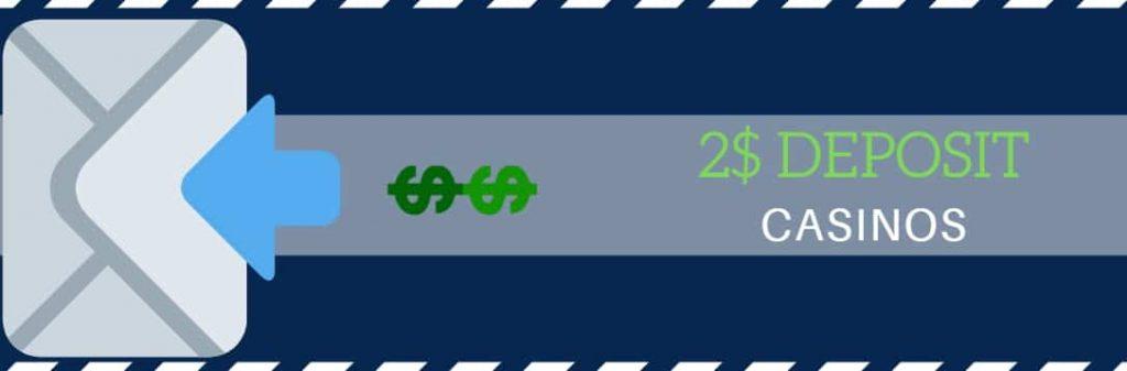 $2 minimum casino deposit