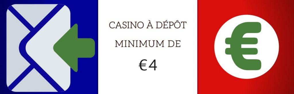 casino à dépôt minimum de 4 €