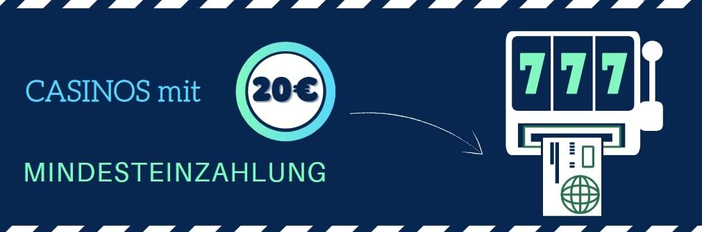 casinos mit 20 euro minderzahlung